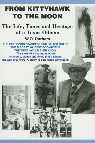 9780533154357: From Kittyhawk to the Moon: The Life, Times and Heritage of a Texas Oilman