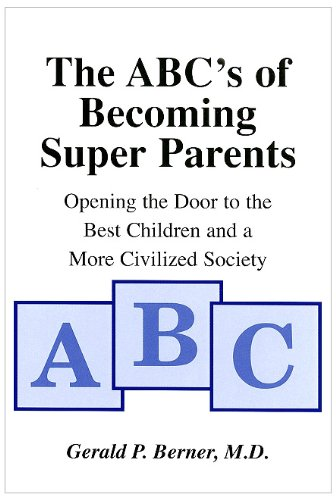 9780533154906: The ABC's of Becoming Super Parents: Opening the Door to the Best Children and a More Civilized Society