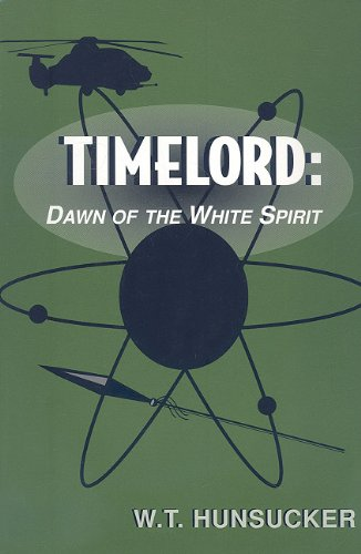 9780533154999: Timelord: Dawn of the White Spirit