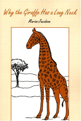 Why the Giraffe Has a Long Neck: Jacobson, Marion