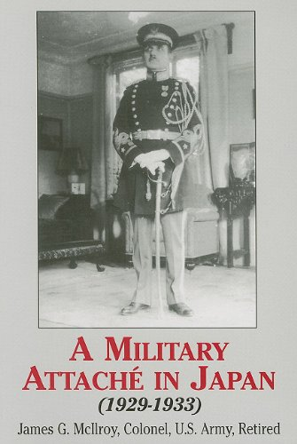 A Military Attache in Japan: 1929-1933: James G McIlroy