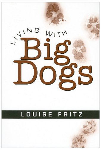 Living with Big Dogs: Fritz, Louise