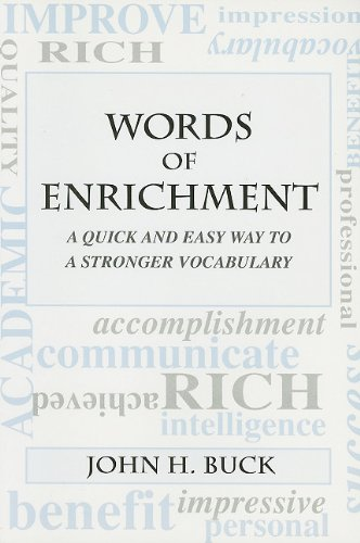 Words of Enrichment: A Quick and Easy Way to a Stronger Vocabulary: Buck, John H