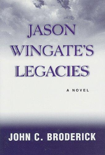 Jason Wingate's Legacies: Broderick, John C