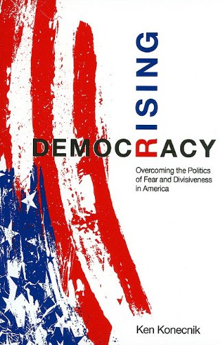 9780533161867: Democracy Rising: Overcoming the Politics of Fear and Divisiveness in America