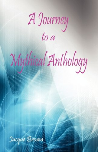 9780533162024: A Journey to a Mythical Anthology