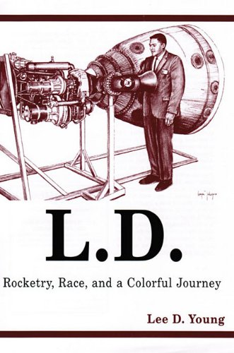 9780533162468: L.D.: Rocketry, Race, and a Colorful Journey