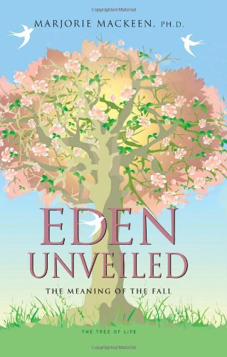 Eden Unveiled: The Meaning of the Fall: Mackeen Ph.D., Marjorie