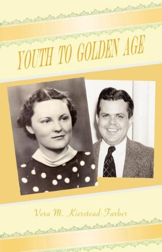 Youth to Golden Age: Kiersteadt-Farber, Vera, Farber, Robert