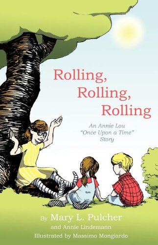 Rolling, Rolling, Rolling: Pulcher, Mary L., Lindemann, Annie