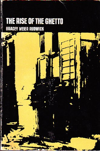 The Rise of the Ghetto: Bracey, John H.; Meier, August and Elliott Rudwick