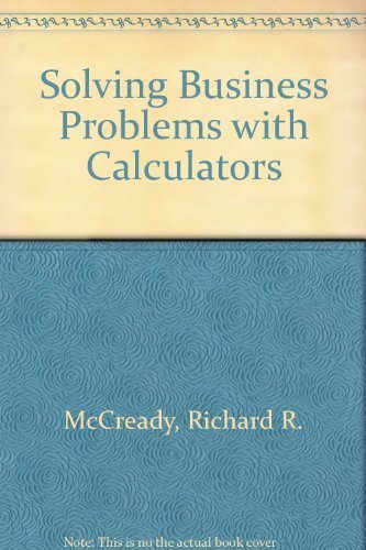 Solving Business Problems with Calculators -- Fourth Edition: McCready, Richard R