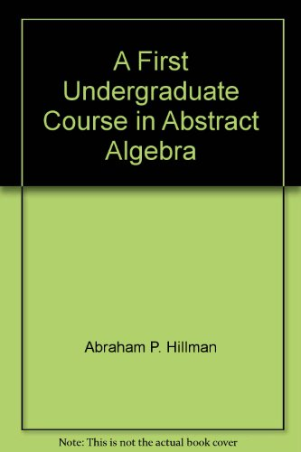 9780534002237: A first undergraduate course in abstract algebra