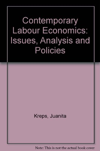 9780534003036: Contemporary Labour Economics: Issues, Analysis and Policies