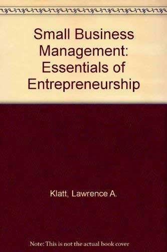 Small Business Management : Essentials of Entrepreneurship: Lawrence A. Klatt