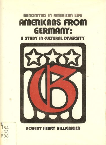Americans from Germany: A study in cultural diversity (Minorities in American life series): ...