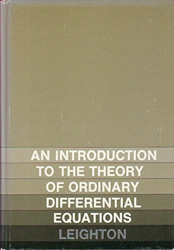 Introduction to the Theory of Ordinary Differential: Leighton, Walter