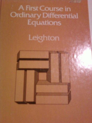 A first course in ordinary differential equations: Leighton, Walter