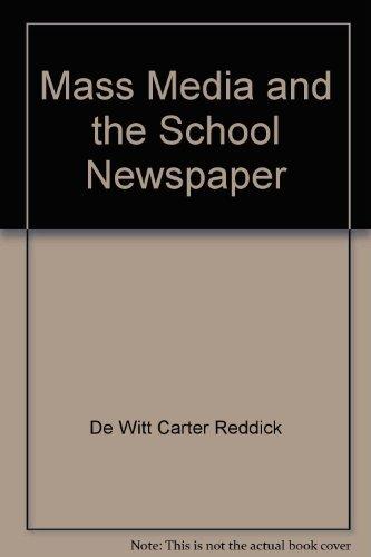 The mass media and the school newspaper: Reddick, De Witt Carter