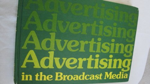 9780534004385: Advertising in the broadcast media