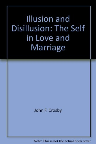 9780534004507: Illusion and disillusion: The self in love and marriage