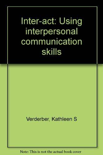 9780534005078: Inter-act: Using interpersonal communication skills