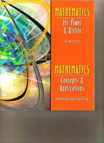 Mathematics It's Power & Utility / Mathematics Concepts & Applications: Carole ...