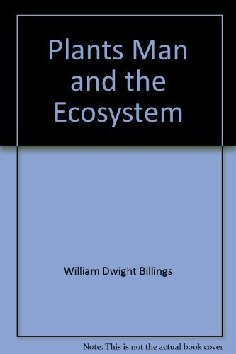 Plants and the ecosystem: Billings, W. D