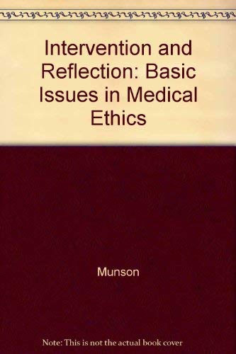 9780534006082: Intervention and reflection: Basic issues in medical ethics (The Wadsworth series in social philosophy)