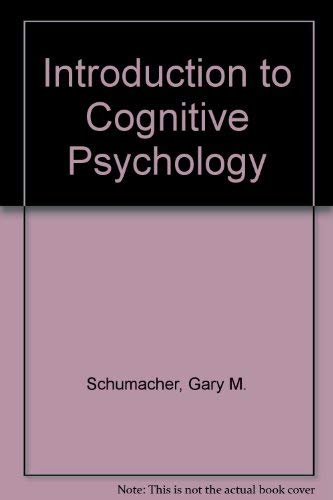 An Introduction to Cognitive Psychology: Moates, Danny R.; Schumacher, Gary M.