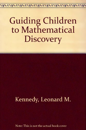 Guiding children to mathematical discovery (0534007570) by Kennedy, Leonard M
