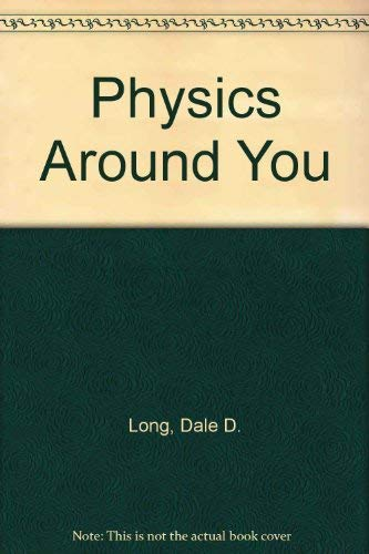 Physics Around You: Long, Dale D.