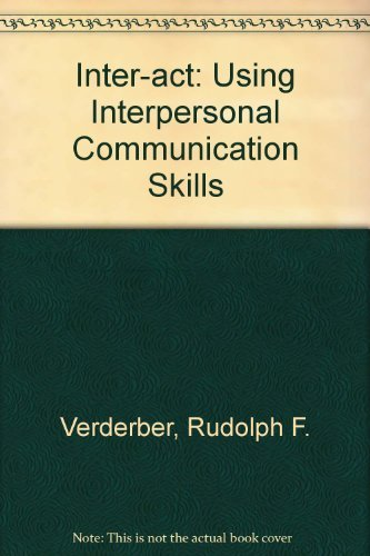9780534007850: Inter-act: Using Interpersonal Communication Skills