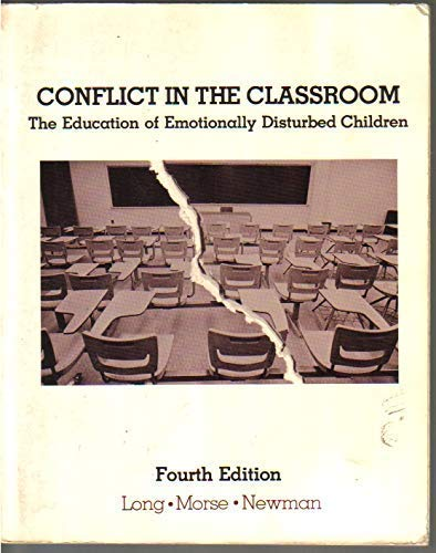 9780534007911: Conflict in the Classroom: The Education of Emotionally Disturbed Children