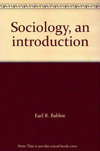 Sociology, an introduction (053400797X) by Earl R. Babbie