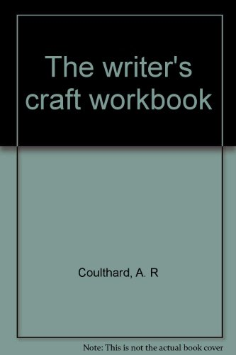 The writer's craft workbook: Coulthard, A. R