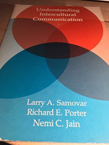 Understanding Intercultural Communication: Richard E. Porter;