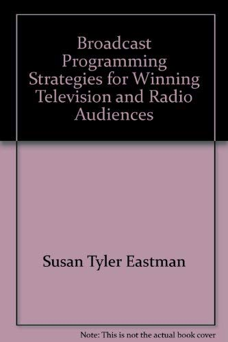 9780534008826: Broadcast programming, strategies for winning television and radio audiences