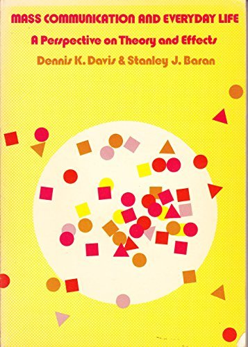 9780534008833: Mass communication and everyday life: A perspective on theory and effects