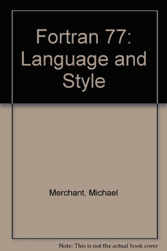 9780534009205: Fortran 77: Language and Style : A Structured Guide to Using Fortran 77