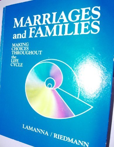 9780534009533: Marriages and families: Making choices throughout the life cycle