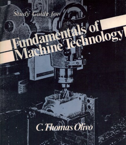 9780534009847: Fundamentals of Machine Tool Technology and Manufacturing Processes: Students' Guide