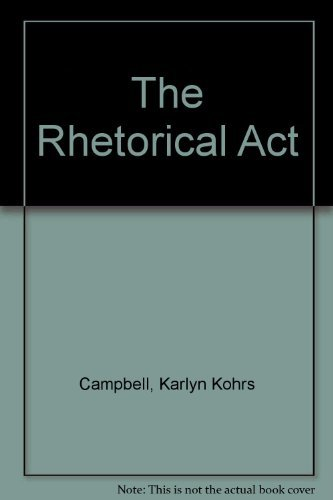 9780534010089: The Rhetorical Act