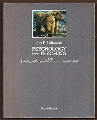 Psychology for teaching: A bear rarely faces: Lefrancois, Guy R