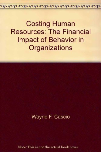 9780534011581: Costing human resources: The financial impact of behavior in organizations (Kent human resource management series)