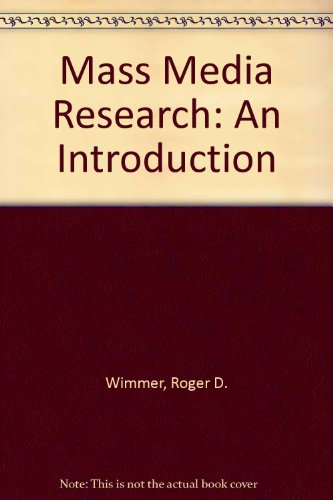 Mass media research: An introduction (Wadsworth series: Wimmer, Roger D