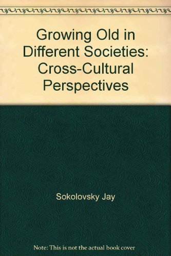 9780534012519: Growing old in different societies: Cross-cultural perspectives