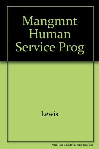 9780534013356: MANAGEMENT OF HUMAN SERVICE PROGRAMS