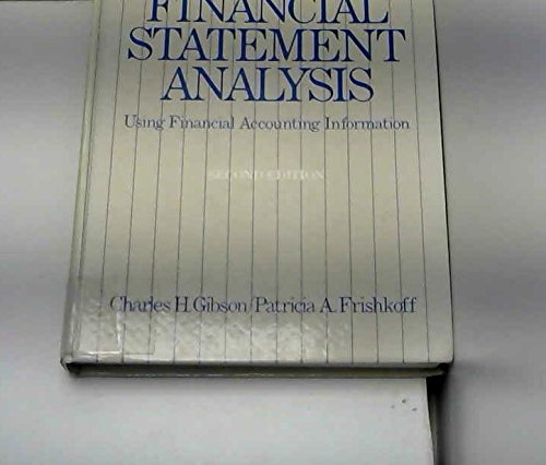 Financial statement analysis: Using financial accounting information: Charles H Gibson