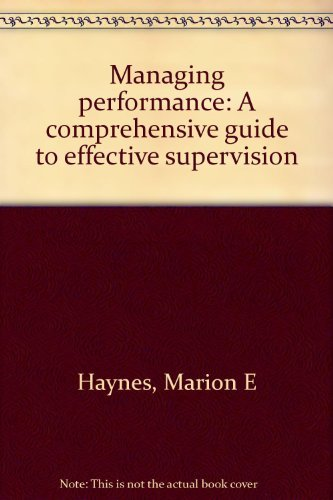 9780534027230: Managing performance: A comprehensive guide to effective supervision